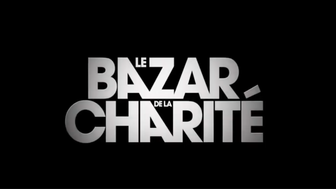 TV & Streaming : comment regarder Le Bazar de la charité ?