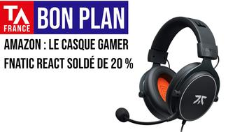 Bon Plan Amazon : -20 % sur le casque gaming filaire Fnatic React